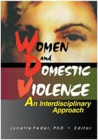 Women and Domestic Violence ebook by Lynette Feder