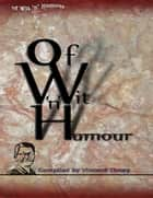 Of Wit N Humour ebook by Vincent Thnay