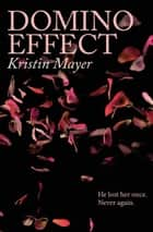 Domino Effect - The Effect Series, #2 ebook by Kristin Mayer