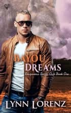 Bayou Dreams ebook by Lynn Lorenz