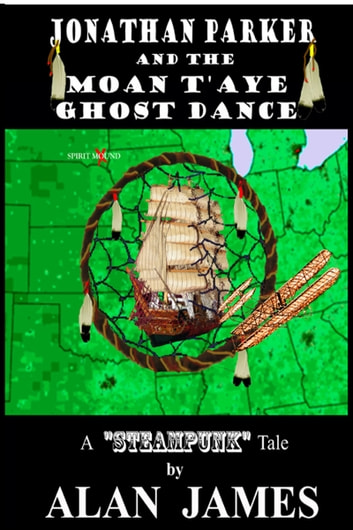 Jonathan Parker and the Moan T'aye Ghost Dance ebook by Alan James