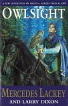 Owlsight ebook by Larry Dixon, Mercedes Lackey