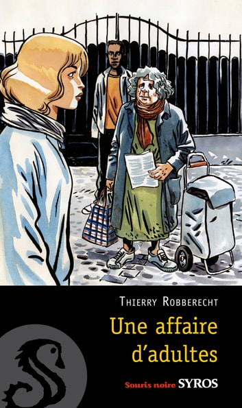 Une affaire d'adultes eBook by Thierry Robberecht