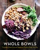 Whole Bowls ebook by Allison Day