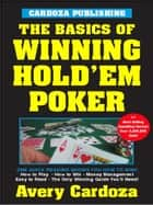 Basics of Winning Hold'em Poker ebook by Avery Cardoza