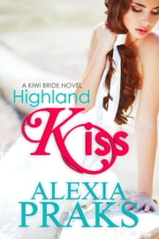 Highland Kiss ebook by Alexia Praks