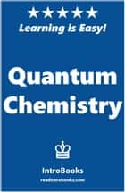 Quantum Chemistry ebook by IntroBooks