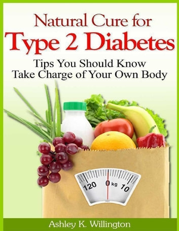 Natural Cure For Type 2 Diabetes Tips You Should Know Take Charge