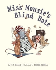 Miss Mousie's Blind Date ebook by Tim Beiser,Rachel Berman