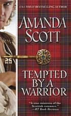 Tempted by a Warrior ebook by Amanda Scott