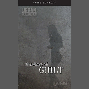 Shadows of Guilt (Urban Underground #2) Digital Audio audiobook by Schraff,Anne E.