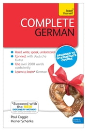 Complete German (Learn German with Teach Yourself) - Enhanced eBook: New edition ebook by Paul Coggle,Heiner Schenke