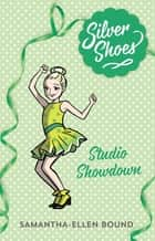 Silver Shoes 8: Studio Showdown ebook by Samantha-Ellen Bound