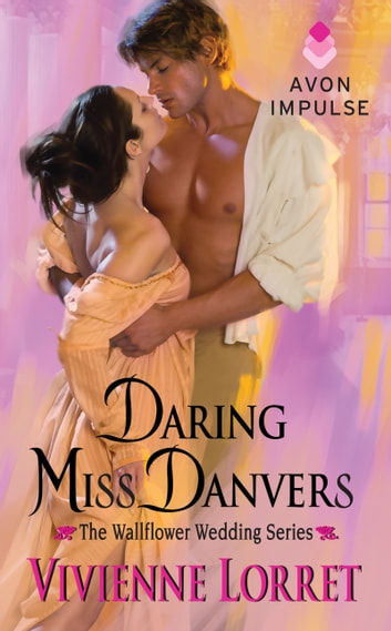 Daring Miss Danvers - The Wallflower Wedding Series eBook by Vivienne Lorret