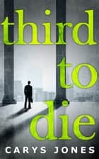 Third To Die (The Avalon series, Book 3) ebook by Carys Jones