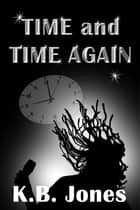 Time and Time Again ebook by Kevin Jones