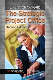 The Strategic Project Office, Second Edition ebook by Crawford, J. Kent