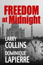 Freedom at Midnight ebook by Larry Collins, Dominique Lapierre