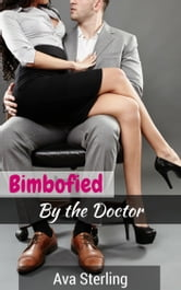 Bimbofied By the Doctor ebook by Ava Sterling