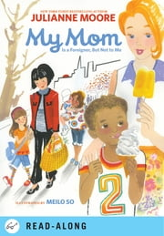 My Mom Is a Foreigner, But Not to Me ebook by Julianne Moore,Meilo So