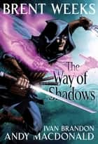 The Way of Shadows: The Graphic Novel ebook by Brent Weeks, Andy MacDonald