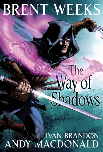 The Way of Shadows: The Graphic Novel ebook by Brent Weeks