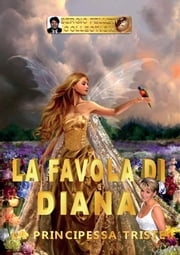 La favola di Diana - La principessa triste ebook by Sergio Felleti