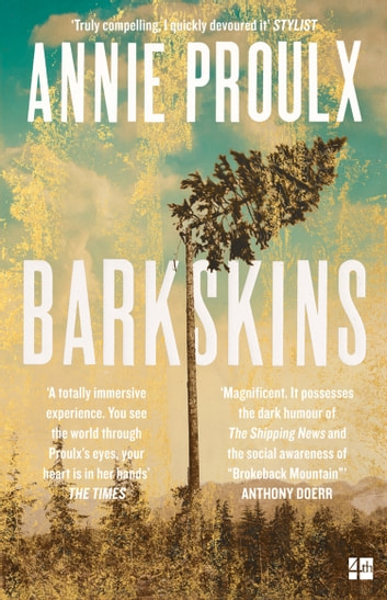 Barkskins: Longlisted for the Baileys Women's Prize for Fiction 2017 ebook by Annie Proulx