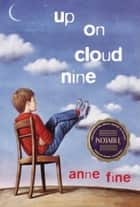 Up on Cloud Nine ebook by Anne Fine