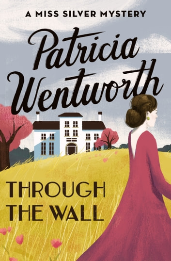 Through the Wall ebook by Patricia Wentworth