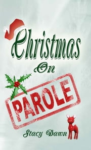 Christmas On Parole ebook by Stacy Dawn