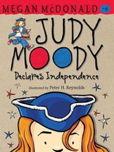 Judy Moody Declares Independence ebook by Megan McDonald