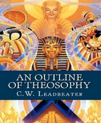An Outline of Theosophy ebook by C. W. Leadbeater