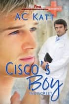 Cisco's Boy ebook by AC Katt