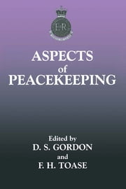Aspects of Peacekeeping ebook by Stuart Gordon,Francis Toase