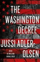 The Washington Decree eBook by Jussi Adler-Olsen