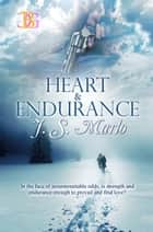 Heart & Endurance - Heart & Endurance Vols 1 & 2 ebook by J. S. Marlo
