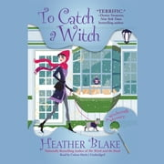 To Catch a Witch - A Wishcraft Mystery audiobook by Heather Blake