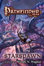 Pathfinder Tales: Starspawn ebook by Wendy N. Wagner