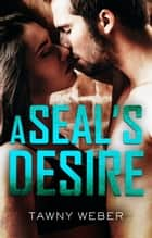 A Seal's Desire ebook by Tawny Weber