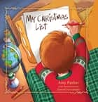 My Christmas List ebook by Amy Parker, Daniel Fernandez