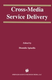 Cross-Media Service Delivery ebook by Diomidis Spinellis