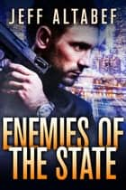 Enemies of the State ebook by Jeff Altabef
