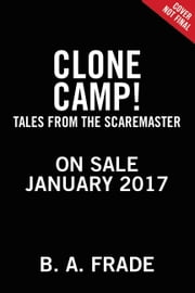 Clone Camp! ebook by B. A. Frade,Stacia Deutsch