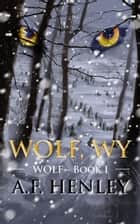 Wolf, WY ebook by A.F. Henley