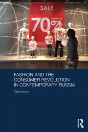 Fashion and the Consumer Revolution in Contemporary Russia ebook by Olga Gurova