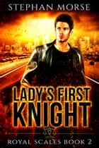 Lady's First Knight ebook by Stephan Morse