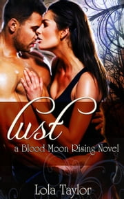 Lust - Blood Moon Rising, #6 ebook by Lola Taylor