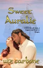 Sweet Auralie ebook by Ute Carbone