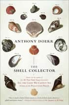 The Shell Collector - Stories Ebook di Anthony Doerr